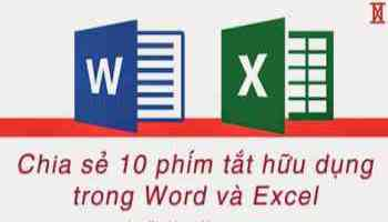 Chia Sẻ 10 Phím Tắt Thường Dùng Trong Word và Excel