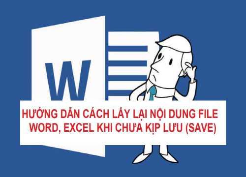 Cách Lấy Lại File Word và Excel Chưa Lưu